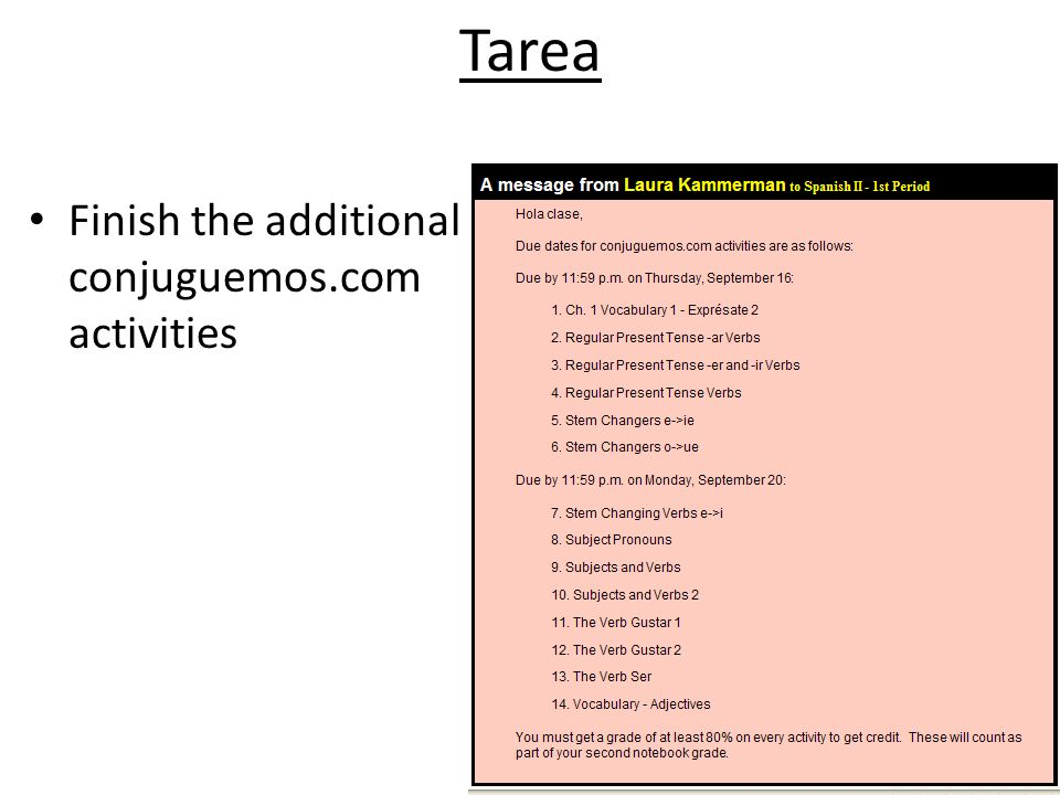 Tarea Finish the additional conjuguemos.com activities