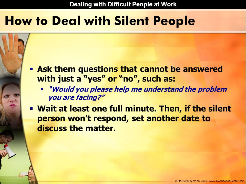 How to Deal with Silent People