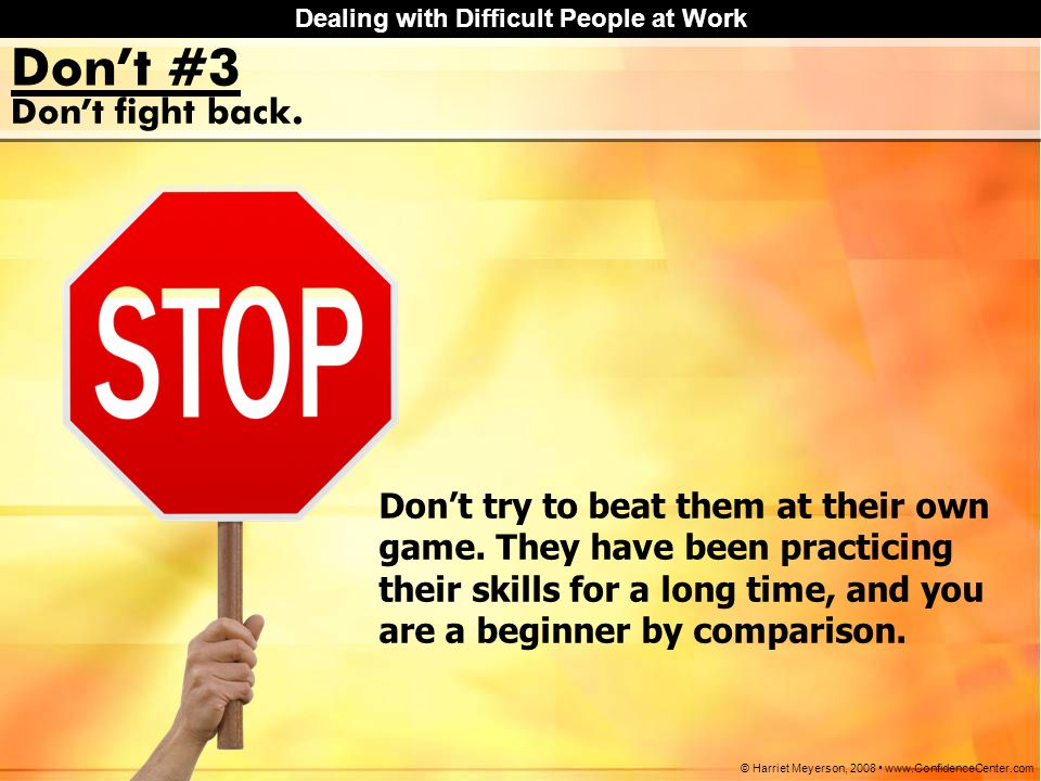 Don't #3 Don't fight back.