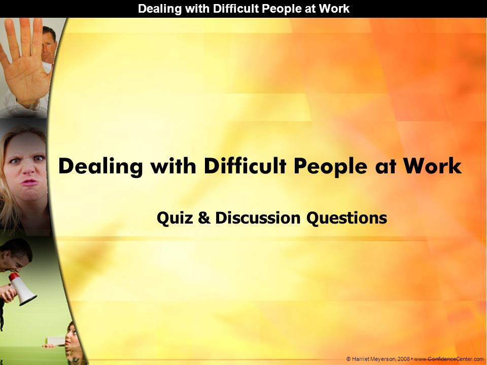 Dealing with Difficult People at Work