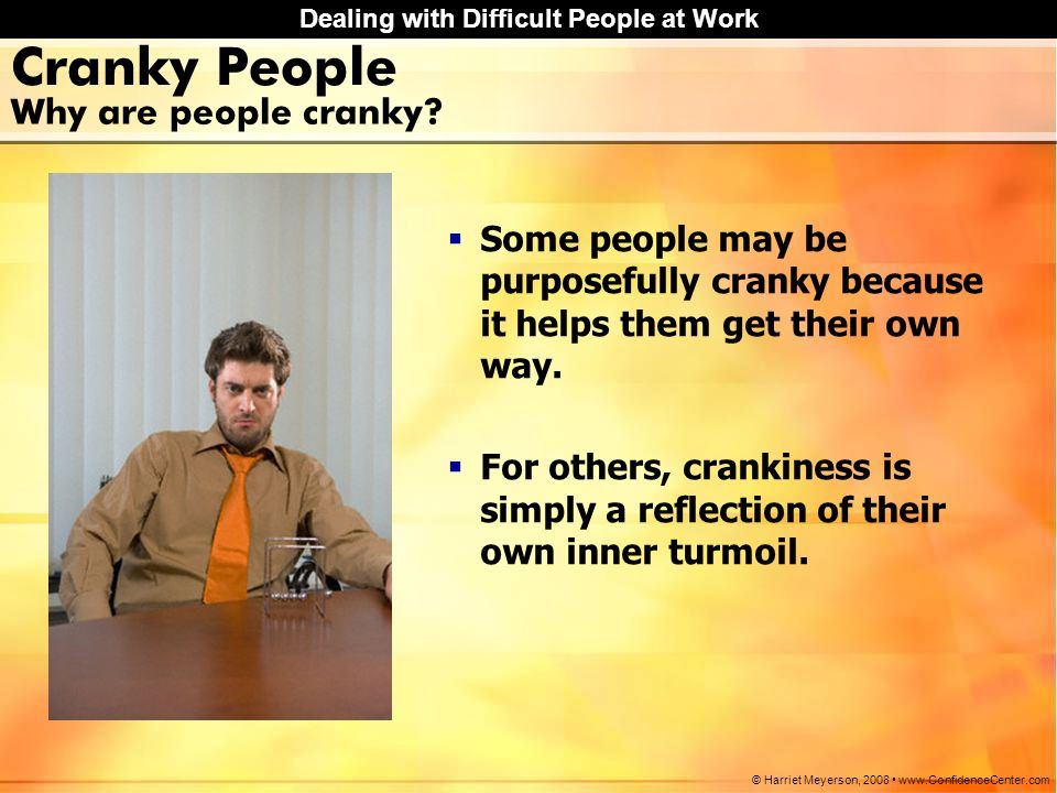 Why are people cranky Cranky People