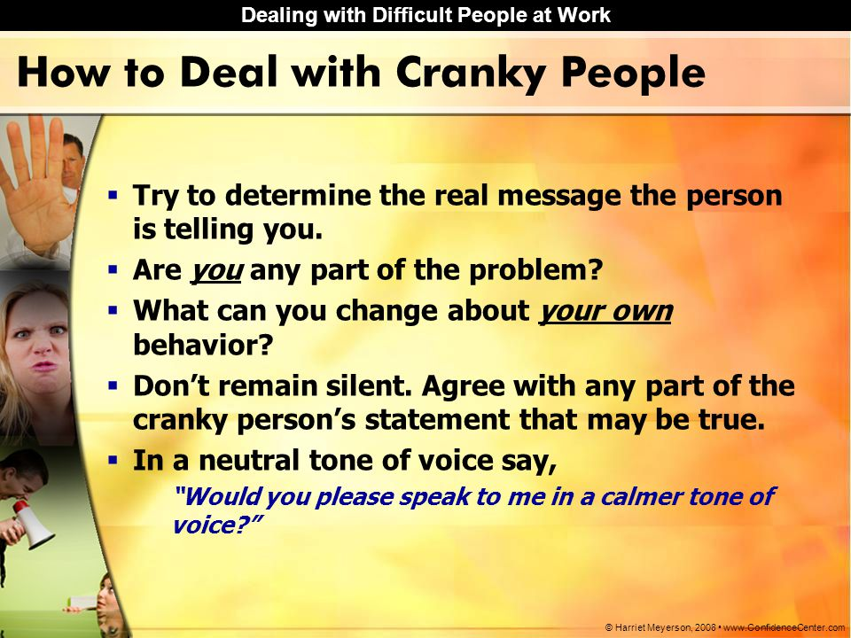 How to Deal with Cranky People