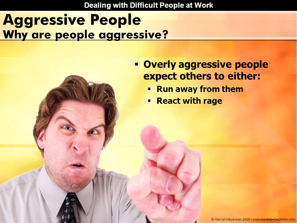 Aggressive People Why are people aggressive