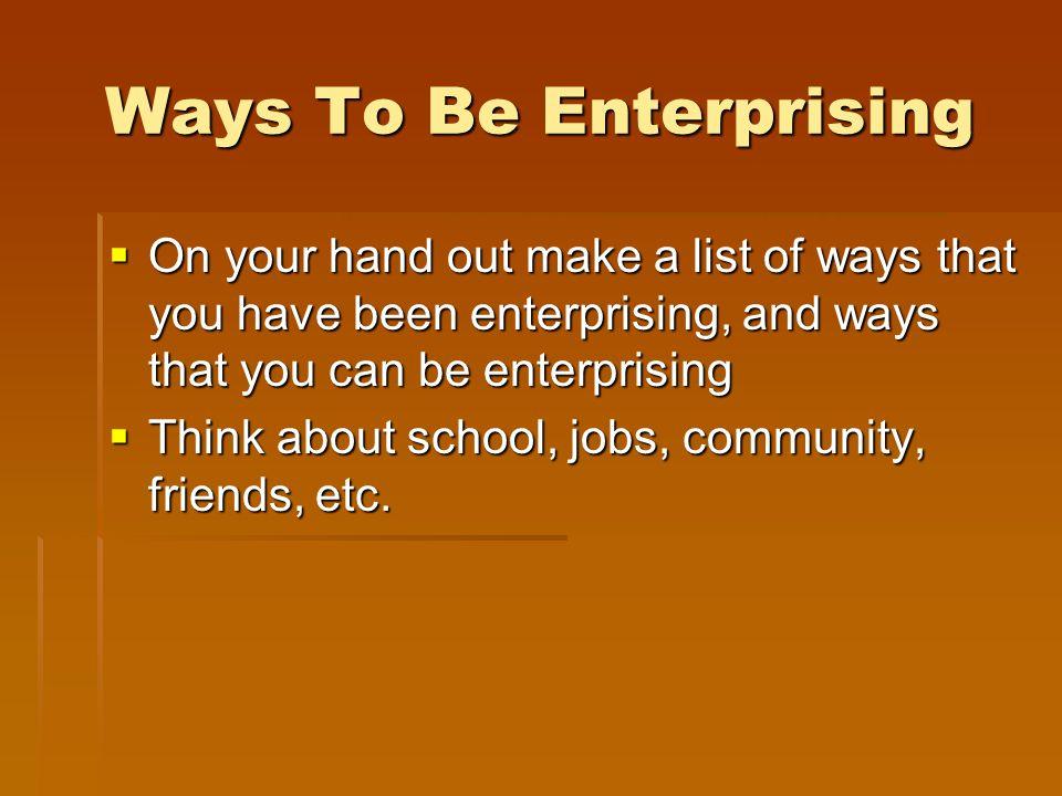 Ways To Be Enterprising