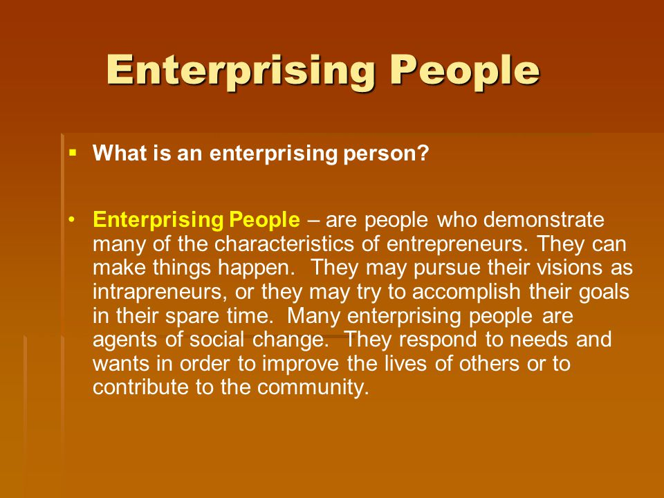 Enterprising People What is an enterprising person