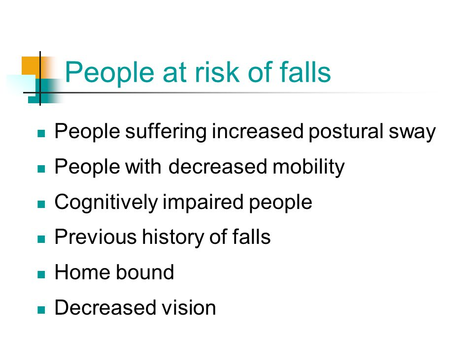 People at risk of falls People suffering increased postural sway