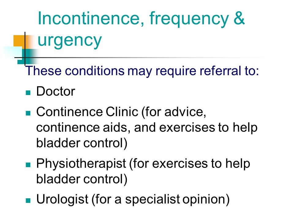 Incontinence, frequency & urgency