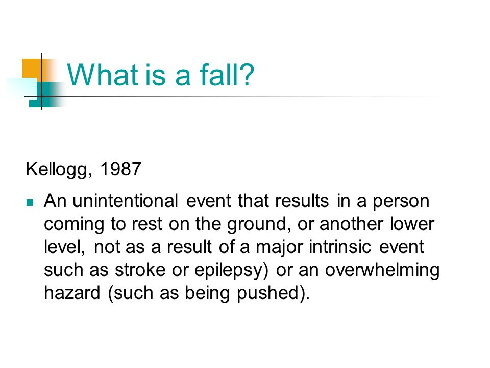 What is a fall Kellogg, 1987.