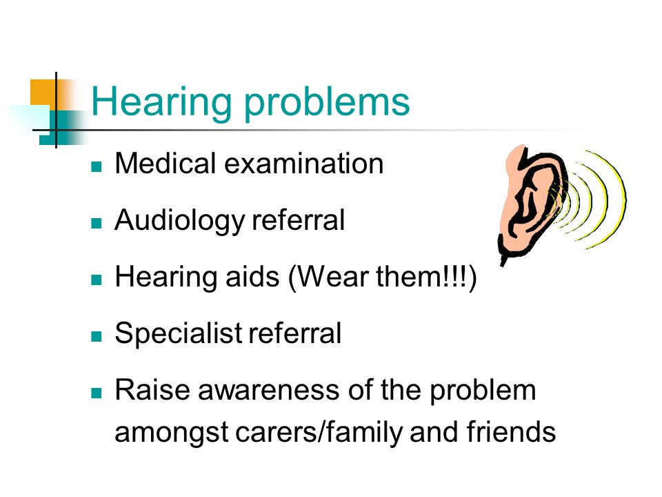 Hearing problems Medical examination Audiology referral