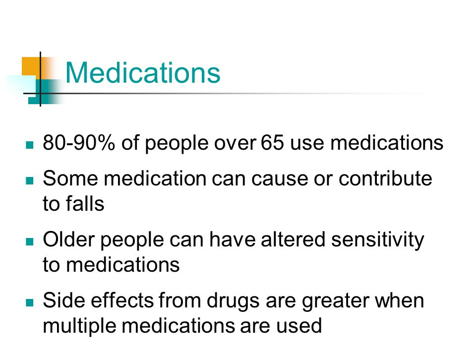 Medications 80-90% of people over 65 use medications
