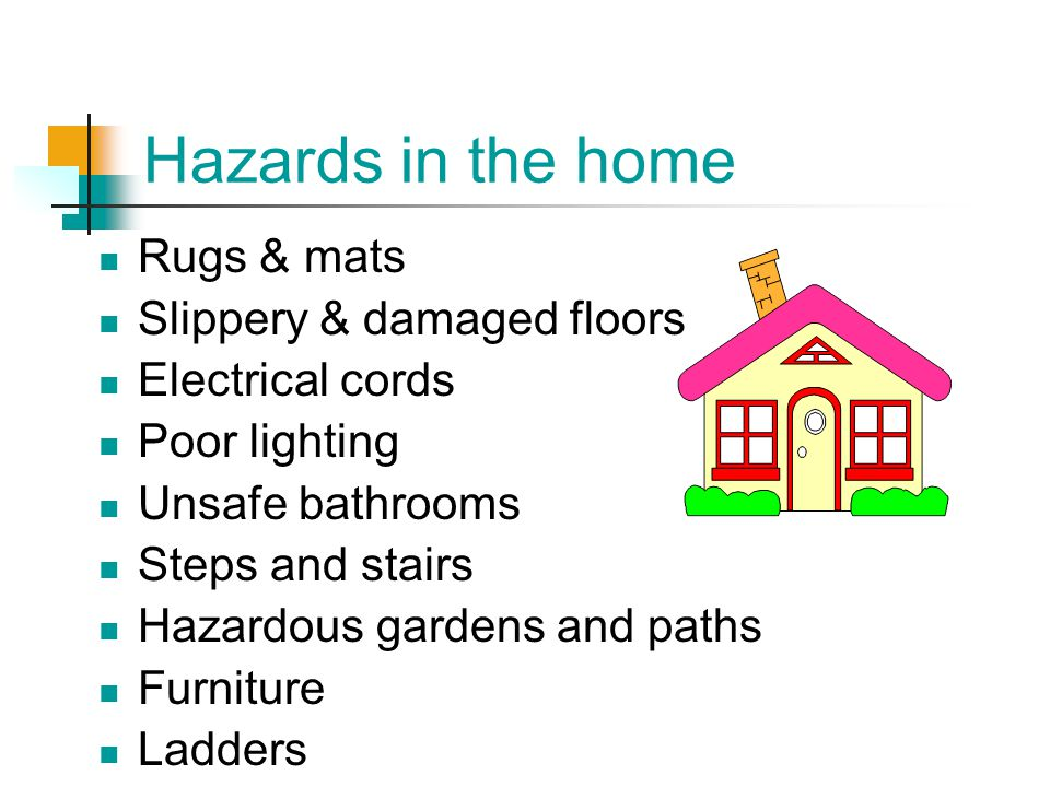 Hazards in the home Rugs & mats Slippery & damaged floors