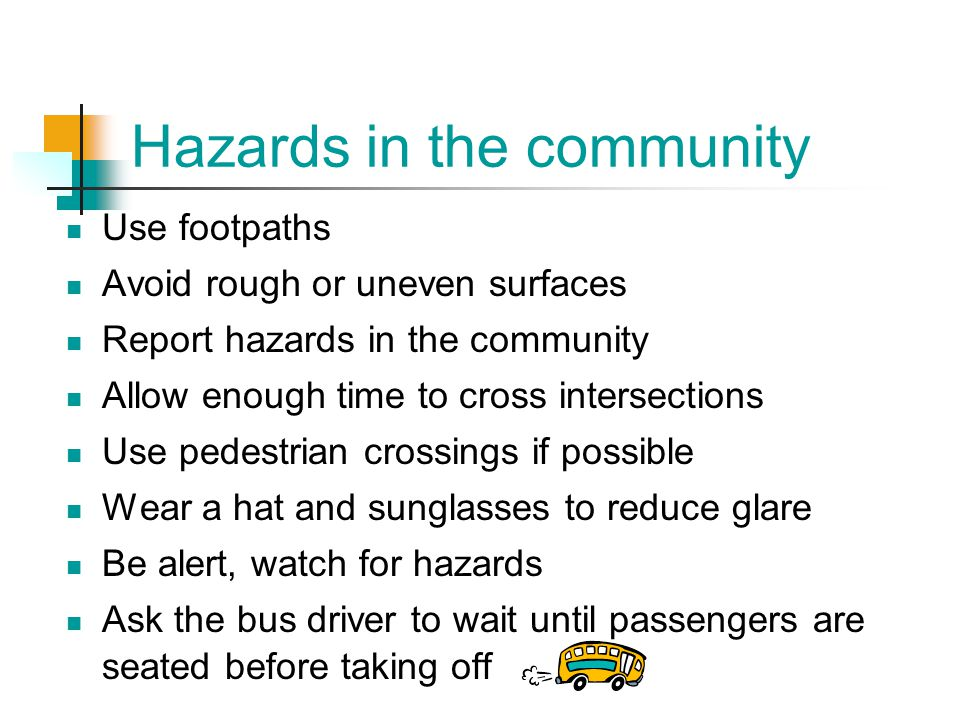 Hazards in the community