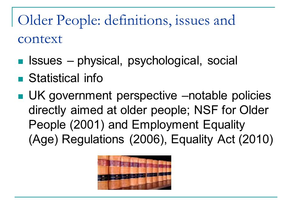 Older People: definitions, issues and context