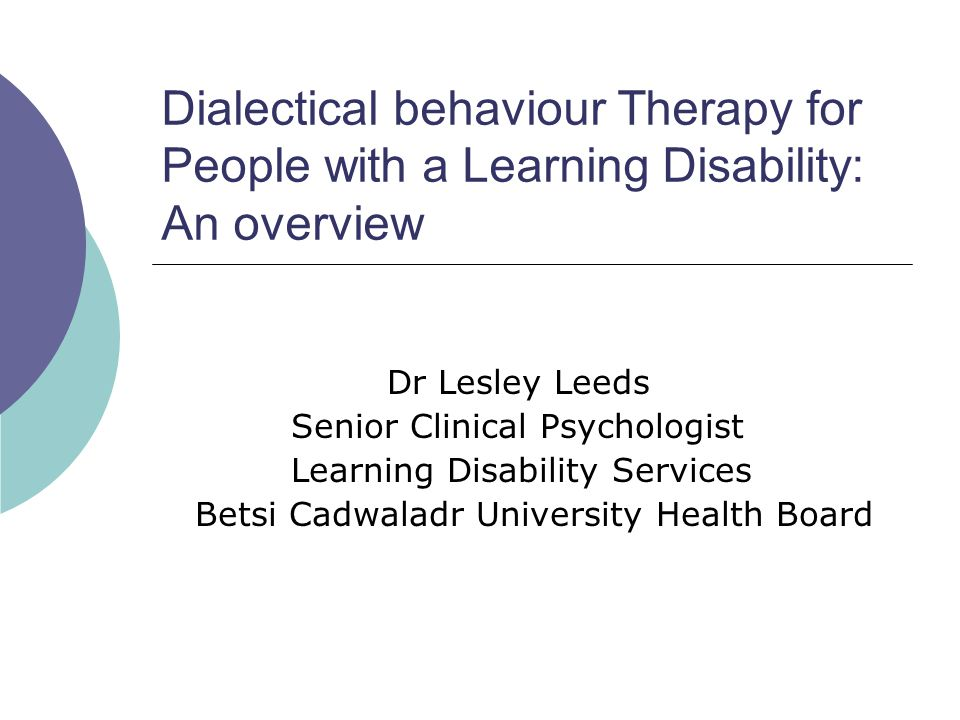Dialectical behaviour Therapy for People with a Learning Disability: An overview