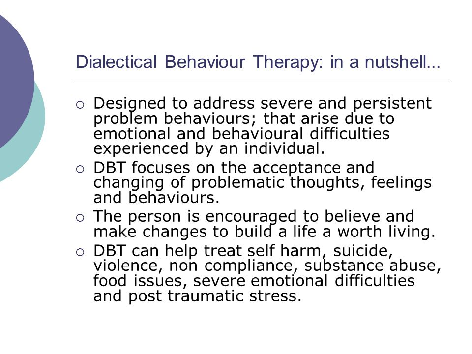 Dialectical Behaviour Therapy: in a nutshell...
