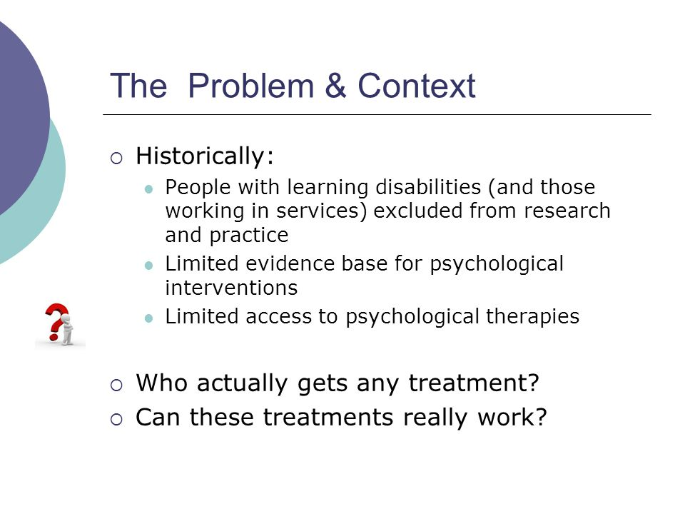 The Problem & Context Historically: Who actually gets any treatment