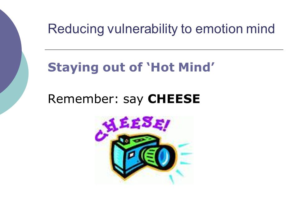 Reducing vulnerability to emotion mind