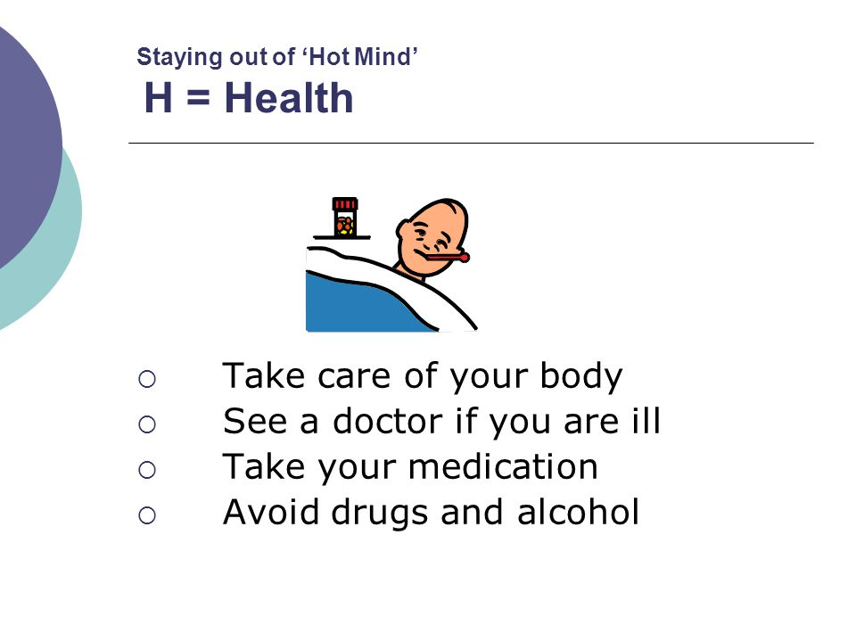 Staying out of 'Hot Mind' H = Health