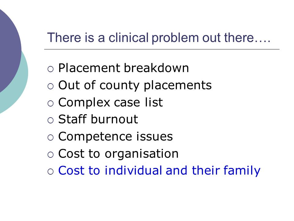 There is a clinical problem out there….