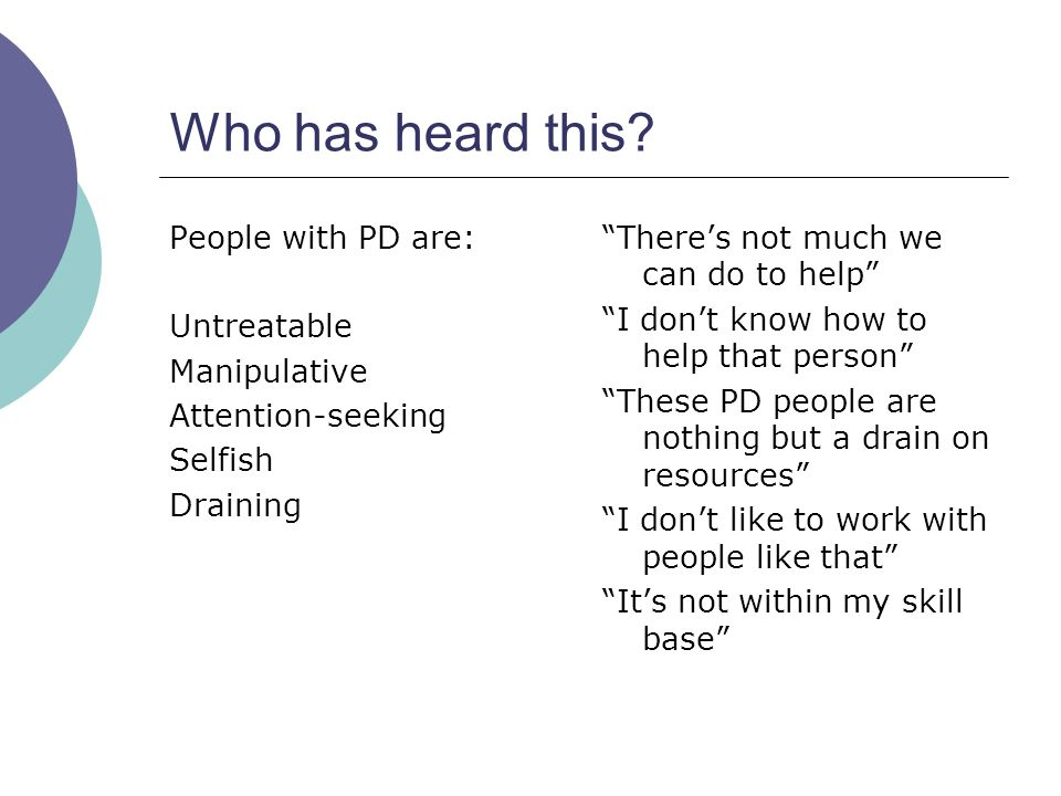 Who has heard this People with PD are: Untreatable Manipulative