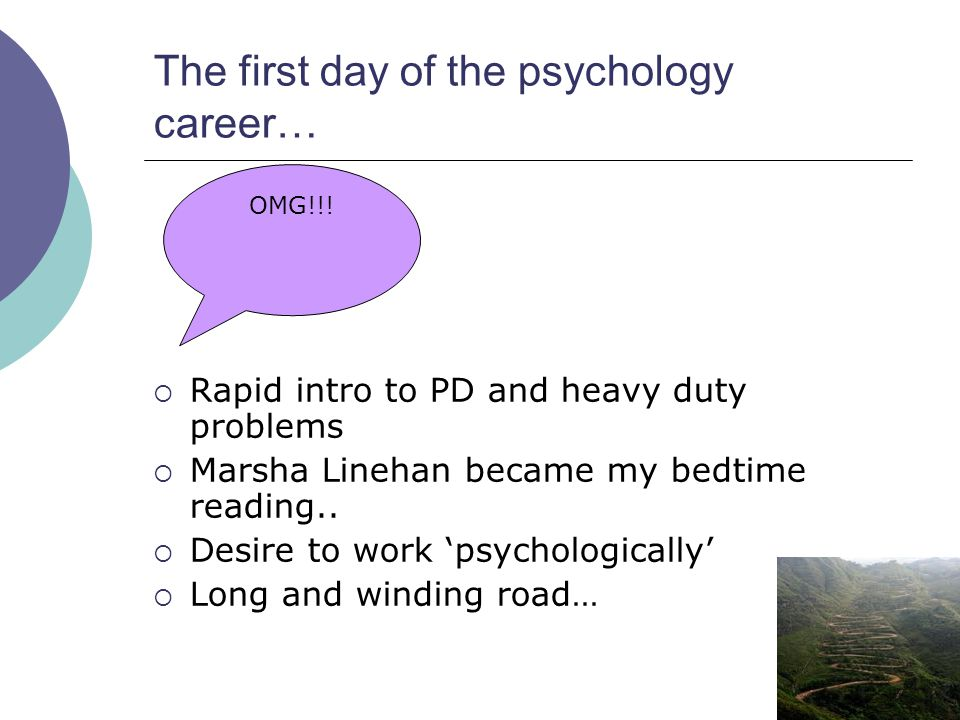 The first day of the psychology career…