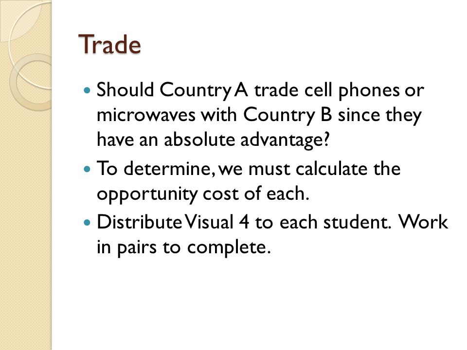 Trade Should Country A trade cell phones or microwaves with Country B since they have an absolute advantage