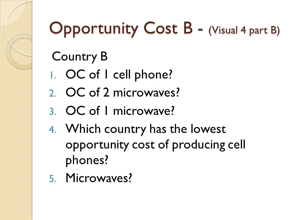 Opportunity Cost B - (Visual 4 part B)