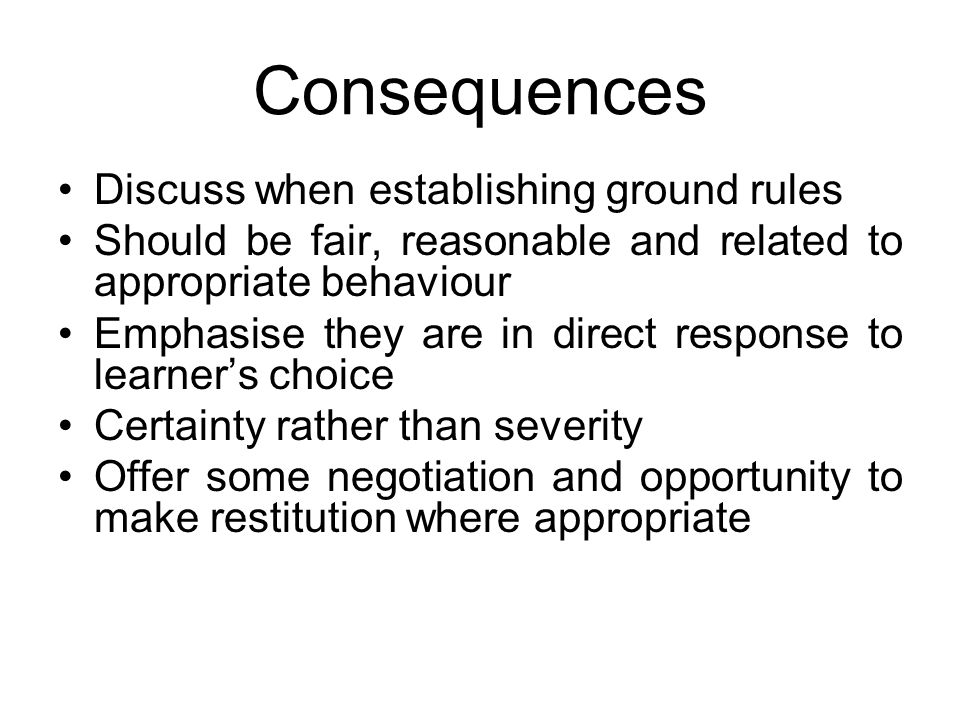 Consequences Discuss when establishing ground rules