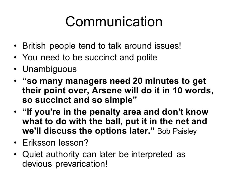 Communication British people tend to talk around issues!