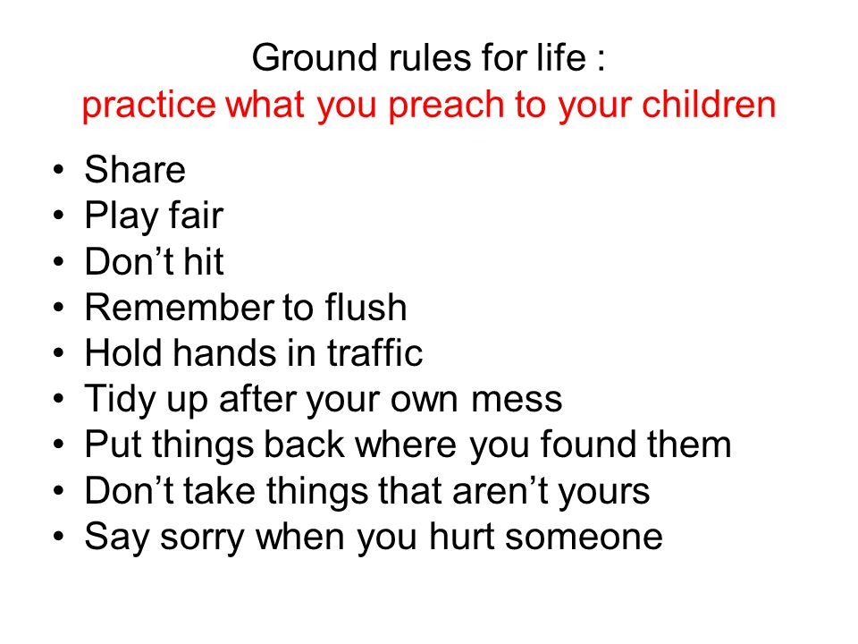 Ground rules for life : practice what you preach to your children