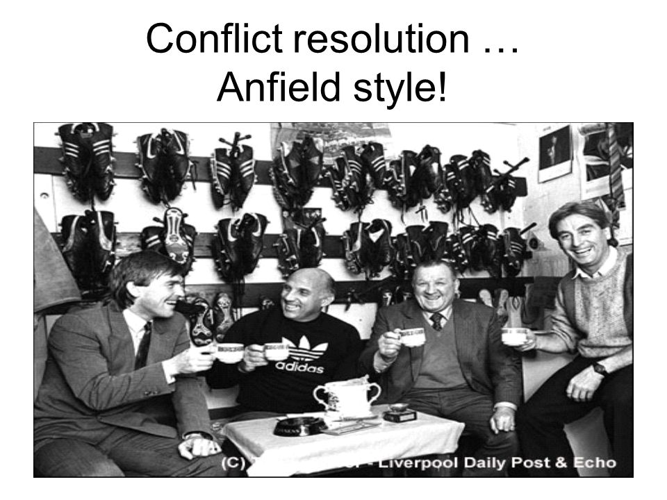 Conflict resolution … Anfield style!