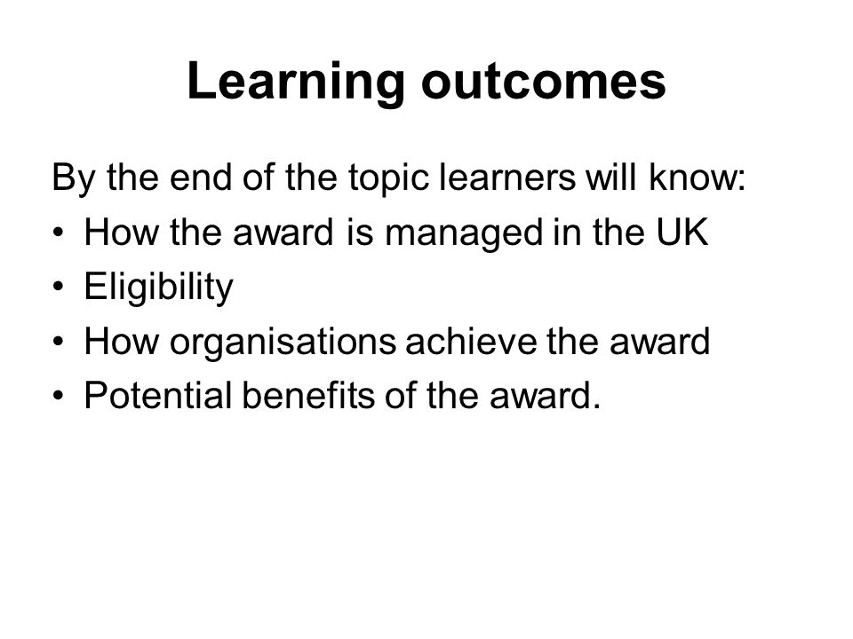 Learning outcomes By the end of the topic learners will know:
