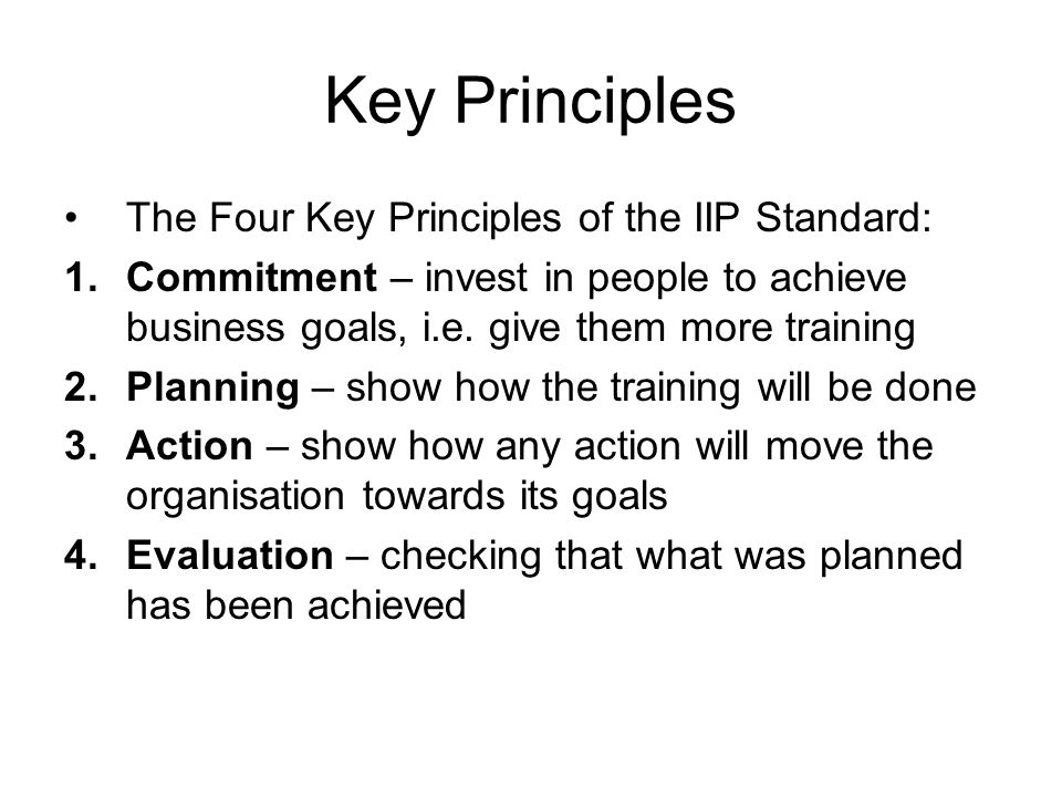 Key Principles The Four Key Principles of the IIP Standard: