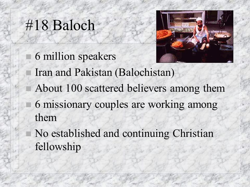 #18 Baloch 6 million speakers Iran and Pakistan (Balochistan)