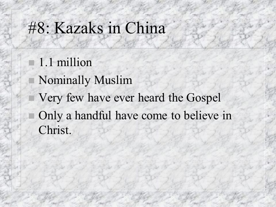 #8: Kazaks in China 1.1 million Nominally Muslim