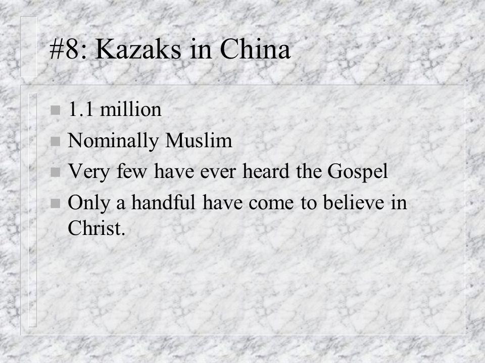 #8: Kazaks in China 1.1 million Nominally Muslim