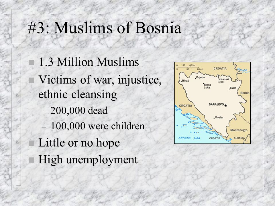 #3: Muslims of Bosnia 1.3 Million Muslims