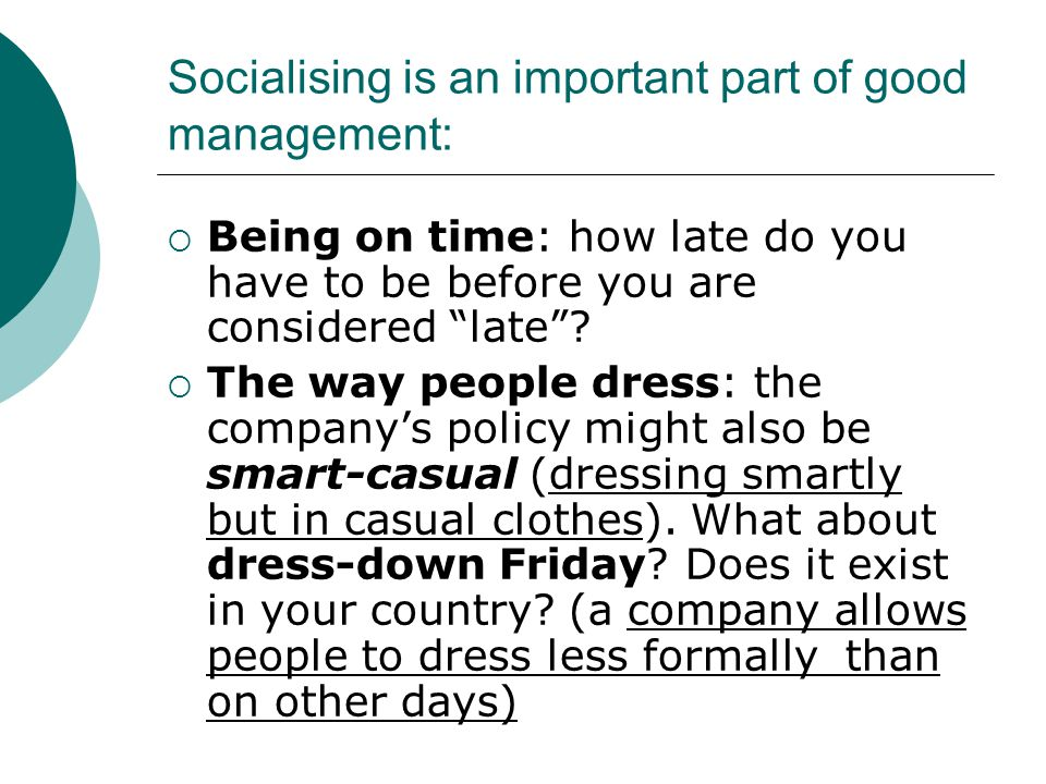 Socialising is an important part of good management: