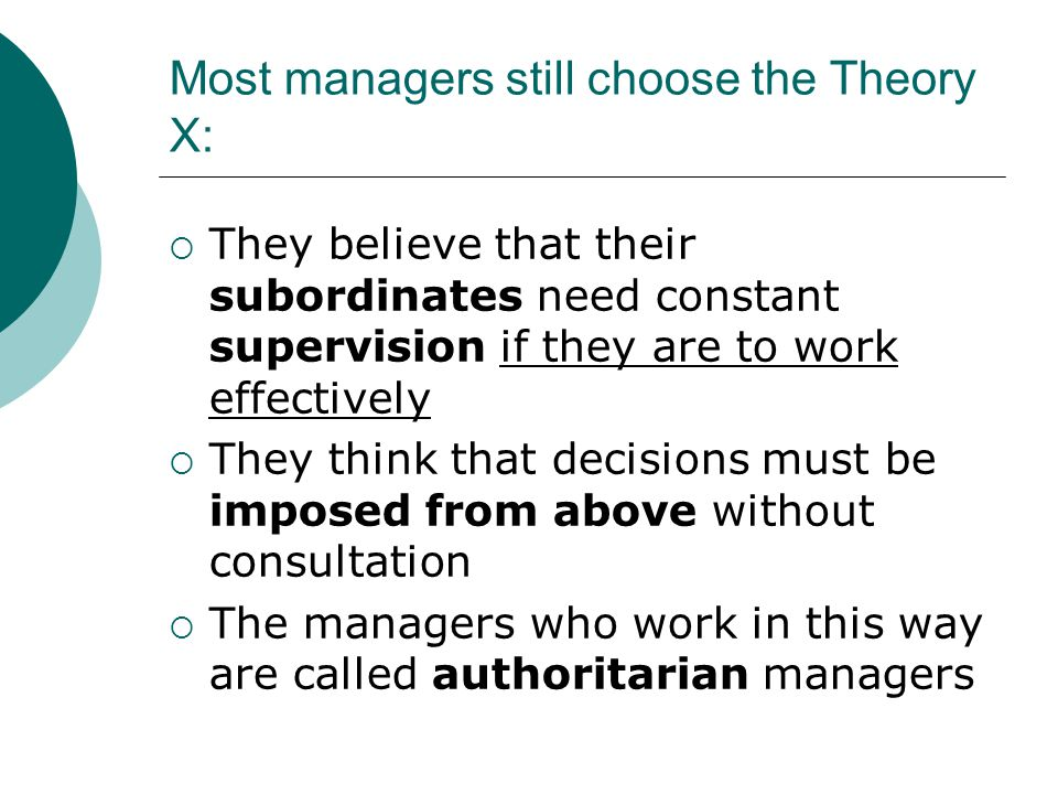 Most managers still choose the Theory X:
