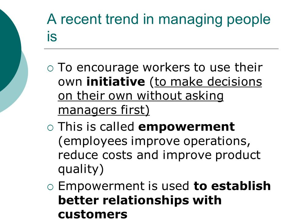A recent trend in managing people is