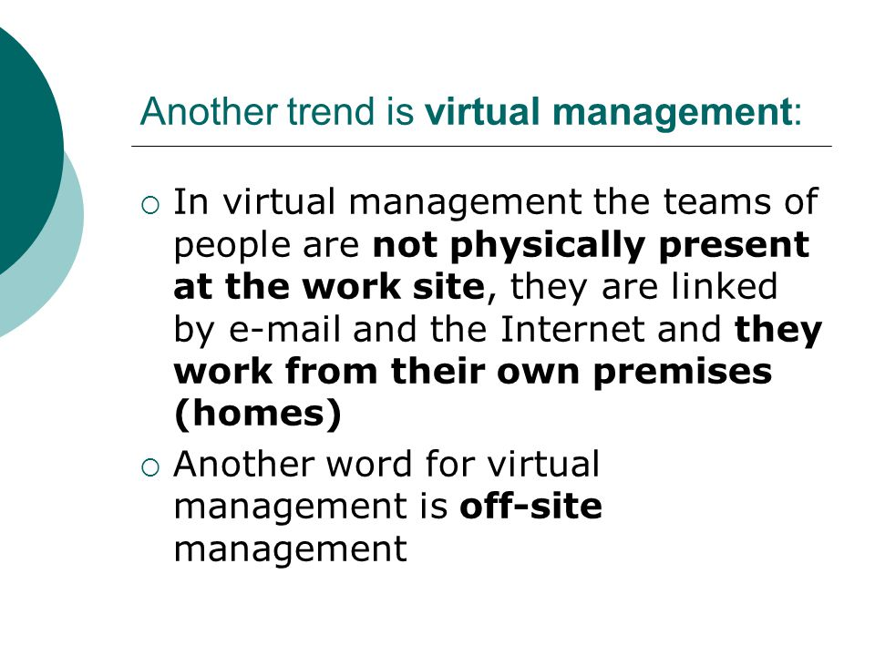Another trend is virtual management:
