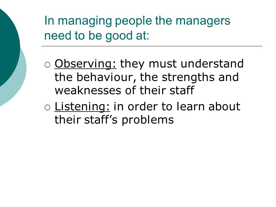 In managing people the managers need to be good at: