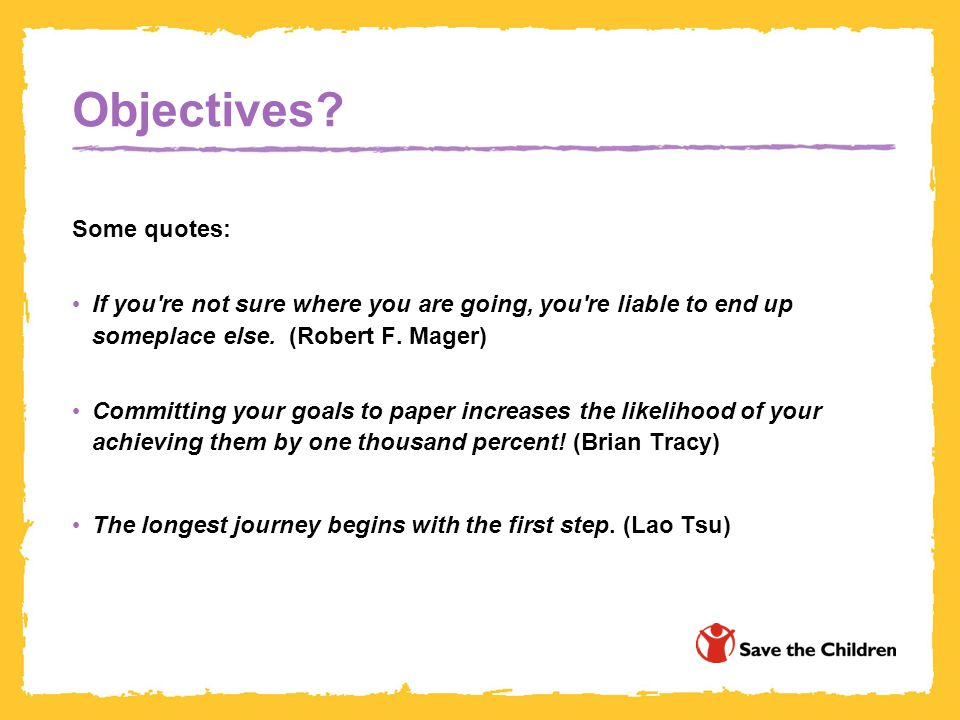 Objectives Some quotes: