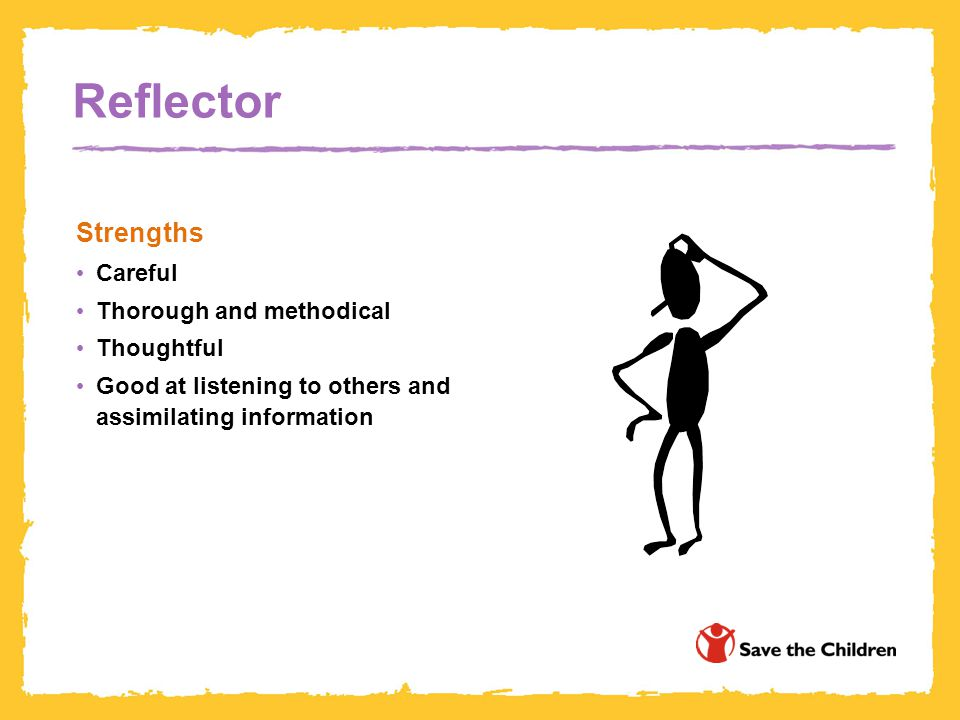 Reflector Strengths Careful Thorough and methodical Thoughtful