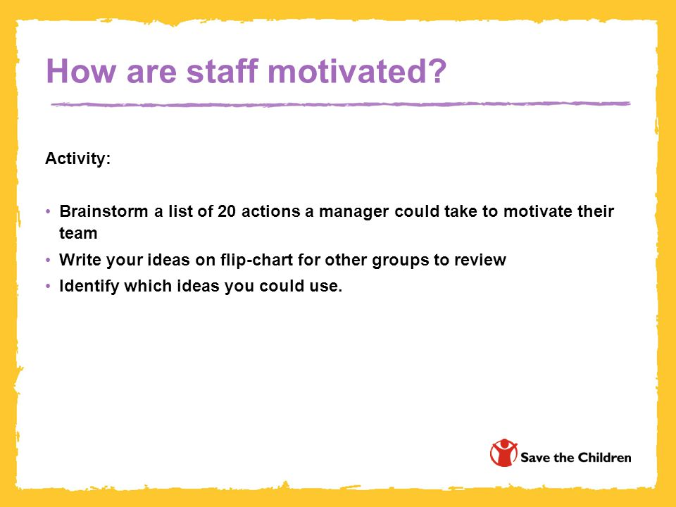 How are staff motivated