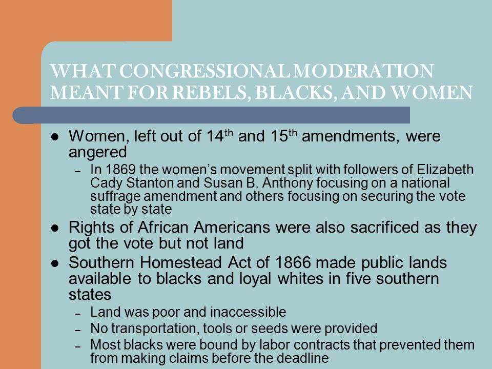 WHAT CONGRESSIONAL MODERATION MEANT FOR REBELS, BLACKS, AND WOMEN