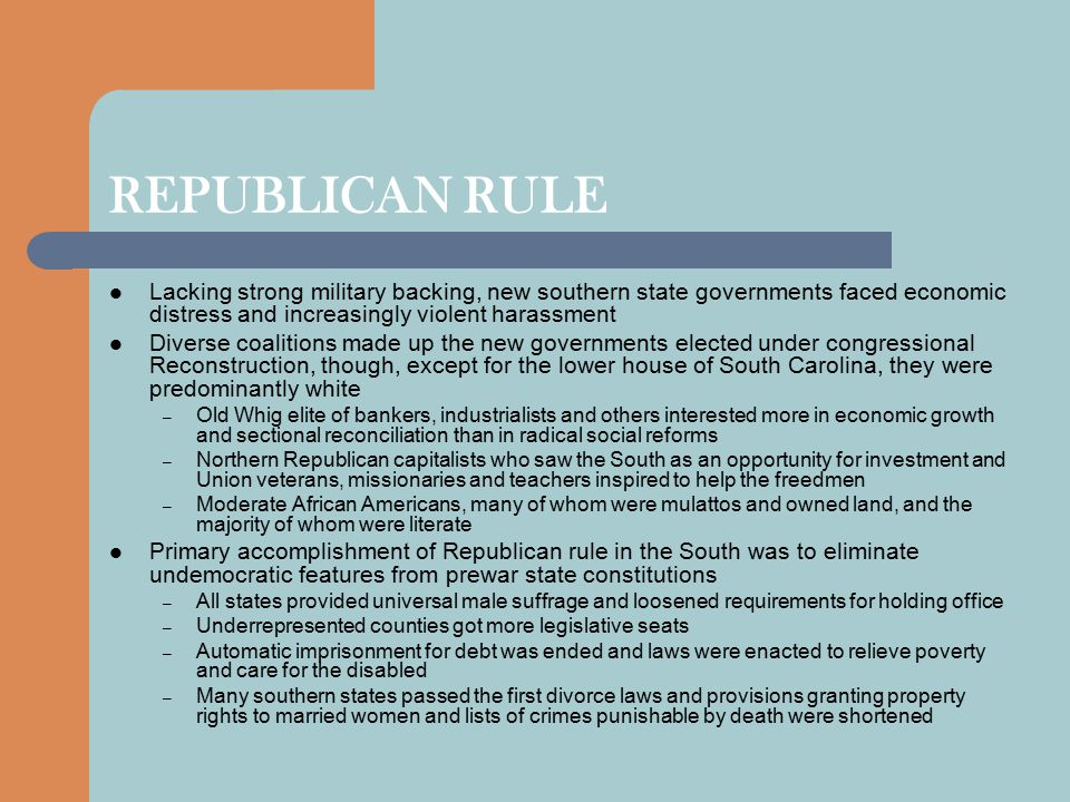 REPUBLICAN RULE Lacking strong military backing, new southern state governments faced economic distress and increasingly violent harassment.