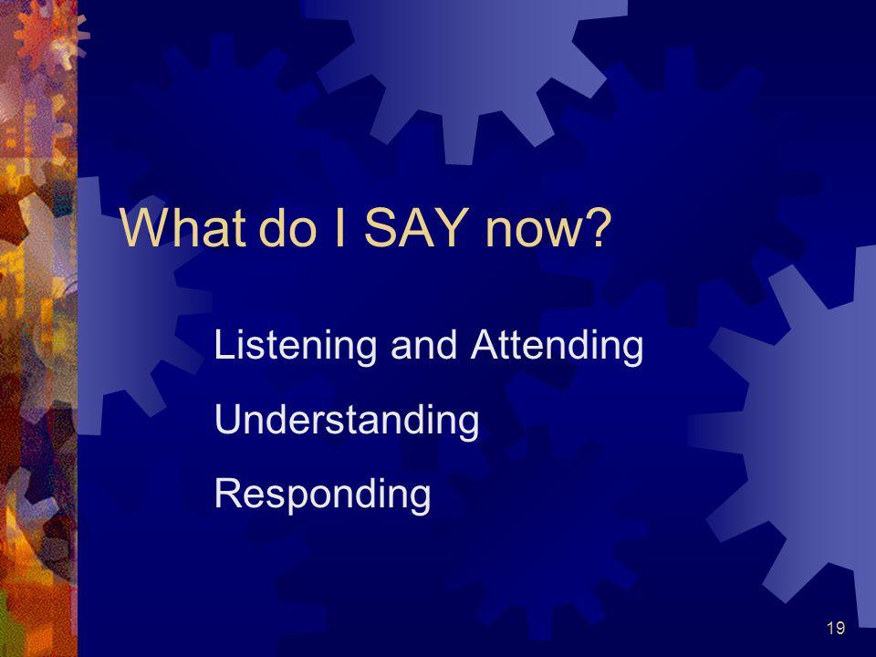Listening and Attending Understanding Responding
