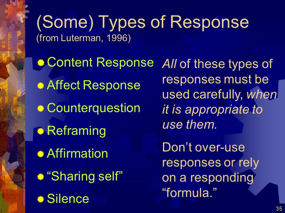 (Some) Types of Response (from Luterman, 1996)