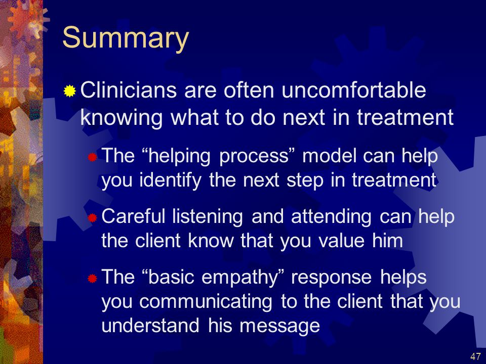 Summary Clinicians are often uncomfortable knowing what to do next in treatment.
